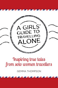 A Girls Guide to Travelling Alone Cover